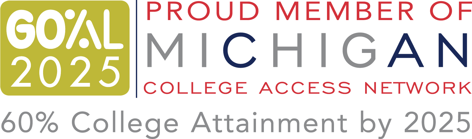 Proud member of Michigan College Access Network (MCAN)